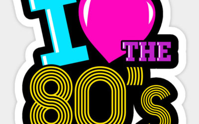 I LOVE THE 80S/BACK TO THE 80S